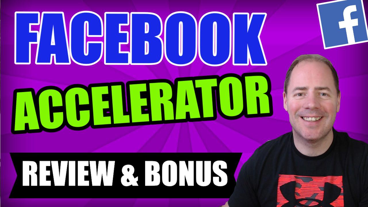 facebook accelerator review bonus